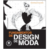 Fundamentos de Design de Moda - Jenny Udale, Richard Soger