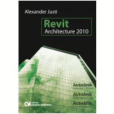 Revit Architecture 2010 - Alexander Justi