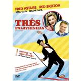 Três Palavrinhas (DVD) - Fred Astaire