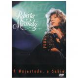 Roberta Miranda - A Majestade, O Sábia (DVD) - Roberta Miranda