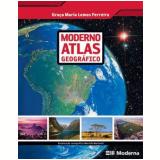 Moderno Atlas Geografico - Ensino Fundamental Ii - Graça Maria Lemos Ferreira