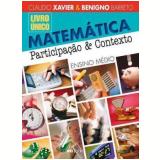 Matematica - Participaçao E Contexto - Ensino Médio - Integrado - Benigno Barreto Filho