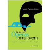 Guia de Óperas Para Jovens - Arnold Werner-Jensen