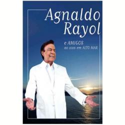 DVD - Agnaldo Rayol - Ao Vivo em Alto Mar - Agnaldo Rayol - 887654227393