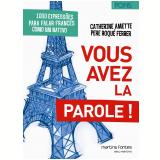 Vous Avez La Parole!: 1000 Expressões Para Falar Francês Como Um Nativo - Catherine Amette, Pere Roqué Ferrer