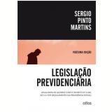 Legisla�ao Previdenciaria - Atualizada De Acordo Com O Decreto N� 3.048, De 6-5-1999 - Sergio Pinto Martins