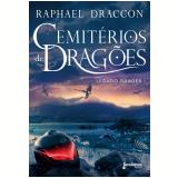 Cemitérios De Dragões - Raphael Draccon