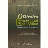 Direito Processual Penal Militar, O - 2010 (Ebook) - Esdras dos Santos