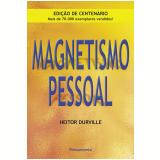 Magnetismo Pessoal (Ebook) - Heitor Durville