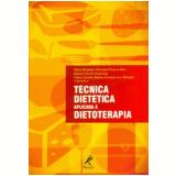 Técnica Dietética Aplicada À Dietoterapia - Glauce Hiromi Yonamine, Maria Elisabeth Machado Pinto-e-silva, Maria Carolina Batista Campos Von Atzingen