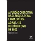 A Função Coercitiva Da Cláusula Penal E Uma Crítica Ao Art. 412 Do Código Civil De 2002