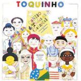 Toquinho - Cançao De Todas As Crianças (CD) - Toquinho