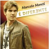 Marcelo Moreti - É Diferente (CD) - Marcelo Moreti