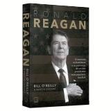Ronald Reagan - Martin Dugard, Bill O'reilly