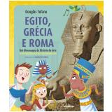 Egito, Grécia e Roma  - Douglas Tufano