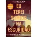 Eu Terei Sumido Na Escuridão - Michelle Mcnamara
