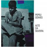 Pepeu Gomes - Alto da Silveira (CD) - Pepeu Gomes
