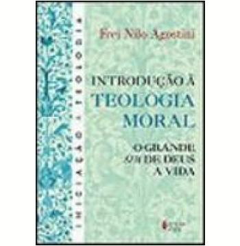 Introdução à Teologia Moral o Grande Sim de Deus à Vida