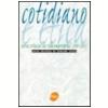 Cotidiano e �tica Novas Cr�nicas da Vida Empresarial 2001/2005