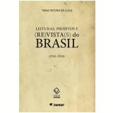 Leituras, Projetos e (Re)vista(s) do Brasil - (1916-1944) - Tania Regina de Luca