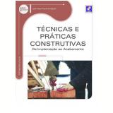 Tecnicas E Praticas Construtivas - Julio Cesar Pereira Salgado