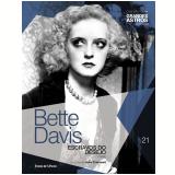 Bette Davis: Escravos Do Desejo (Vol. 21) -