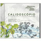 Orquestra Do Estado Do Mato Grosso - Calidoscópio (CD) - Orquestra Do Estado Do Mato Grosso