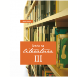 Teoria da literatura iii (Ebook) - Silvana Oliveira