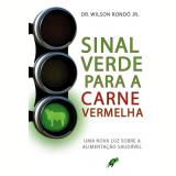 Sinal Verde para Carne Vermelha (Ebook) - Dr. Wilson Rondó Jr.