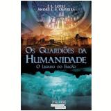 Os Guardioes Da Humanidade - J. L. Lopes