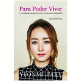 Para Poder Viver - Yeonmi Park