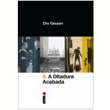 A Ditadura Acabada (Vol. 5)