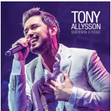 Tony Alisson - Sustenta O Fogo (CD) - Tony Alisson