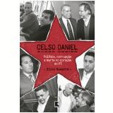 Celso Daniel: Política, Corrupção e Morte no Coração do PT - Silvio Navarro