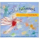 Palavra Cantada - Mil Pássaros - Sete Histórias De Ruth Rocha (CD) - Palavra Cantada