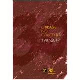 O Brasil No Contexto 1987-2017 - Jaime Pinsky (Org.)