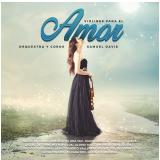 Violines Para El Amor (CD) - Orquestra Y Coros Samuel Davis