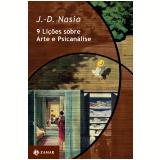 9 Lições Sobre Arte E Psicanálise - J.-D. Nasio