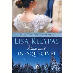 Livros - As Quatro Estações Do Amor - Uma Noite Inesquecível - Lisa Kleypas - 9788580417296