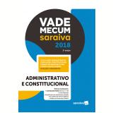 Vade Mecum Saraiva 2018  – Administrativo e Constitucional - Editora Saraiva