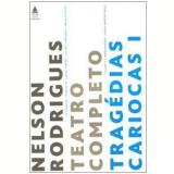 Nelson Rodrigues: Teatro Completo (Vol. 3, Tragédias Cariocas 1) - Nelson Rodrigues