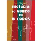 História do Mundo em 6 Copos - Tom Standage