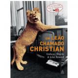 Um Leão Chamado Christian - Anthony Bourke, John Rendall