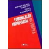 Comunicação Empresarial na Prática - Sandra Helena Terciotti, Isabel Macarenco