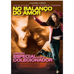 DVD - No Balanço do Amor - Edição Especial para Colecionador - Julia Stiles, Sean Patrick Thomas, Terry Kinney - 7890552051376