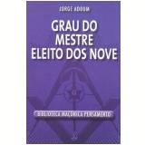 Grau do Mestre Eleito dos Nove - Jorge Adoum