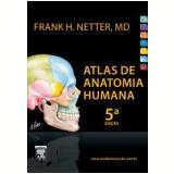 Netter Atlas de Anatomia Humana - Frank H. Netter