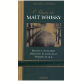 O Guia do Malt Whisky - Michael Jackson