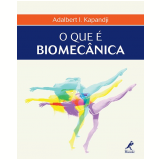 O Que é Biomecânica - Adalbert I. Kapandji