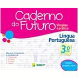 Caderno Do Futuro - Língua Portuguesa - 3º Ano - Celia Passos, Zeneide Silva